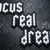 Focus Real Dream