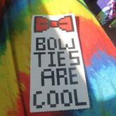 Bow Ties Are Cool~