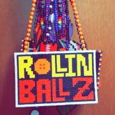 ROLLIN' BALL Z ????